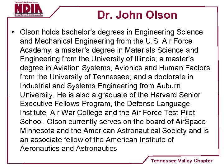 Dr. John Olson • Olson holds bachelor's degrees in Engineering Science and Mechanical Engineering
