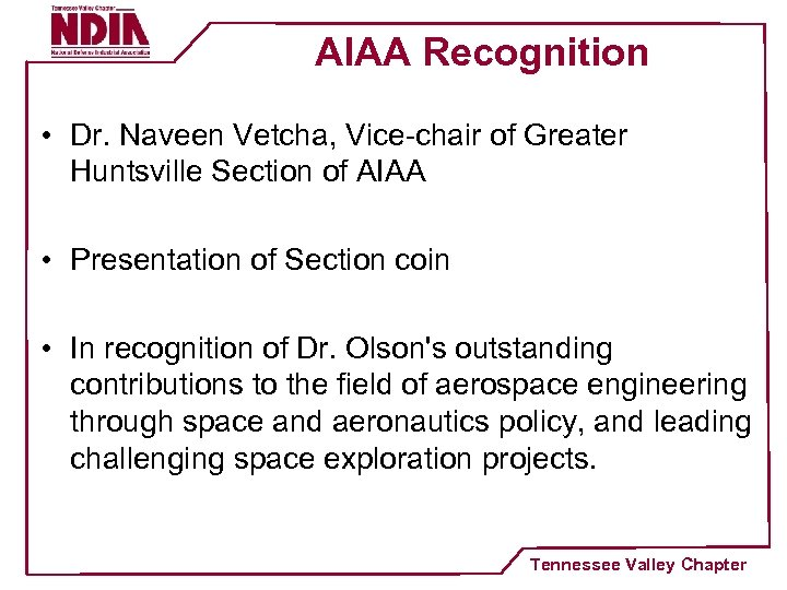 AIAA Recognition • Dr. Naveen Vetcha, Vice-chair of Greater Huntsville Section of AIAA •
