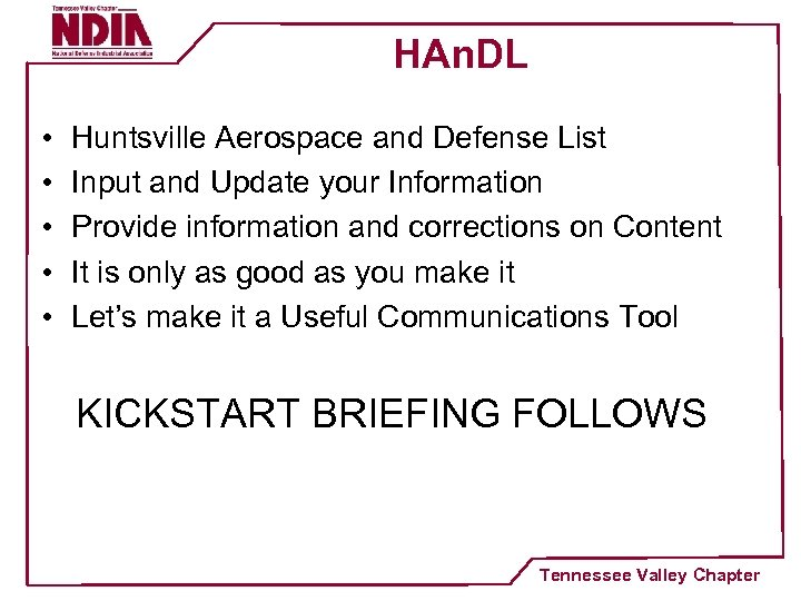HAn. DL • • • Huntsville Aerospace and Defense List Input and Update your