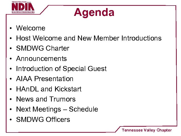 Agenda • • • Welcome Host Welcome and New Member Introductions SMDWG Charter Announcements