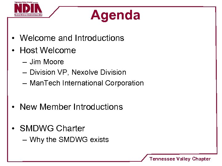 Agenda • Welcome and Introductions • Host Welcome – Jim Moore – Division VP,