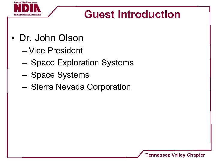 Guest Introduction • Dr. John Olson – Vice President – Space Exploration Systems –