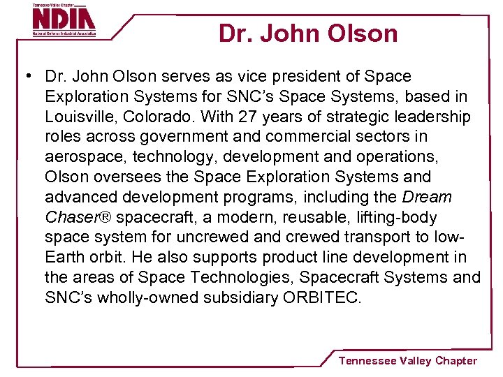 Dr. John Olson • Dr. John Olson serves as vice president of Space Exploration