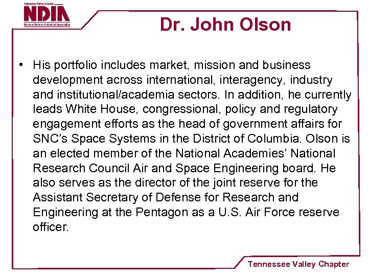 Dr. John Olson • His portfolio includes market, mission and business development across international,