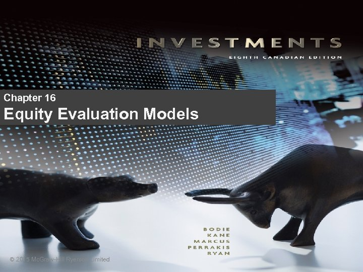Chapter 16 Equity Evaluation Models © 2015 Mc. Graw-Hill Ryerson Limited