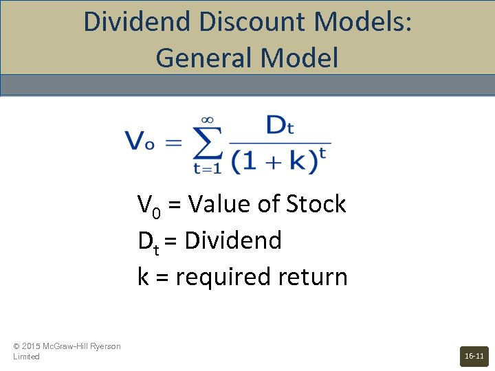 Dividend Discount Models: General Model V 0 = Value of Stock Dt = Dividend