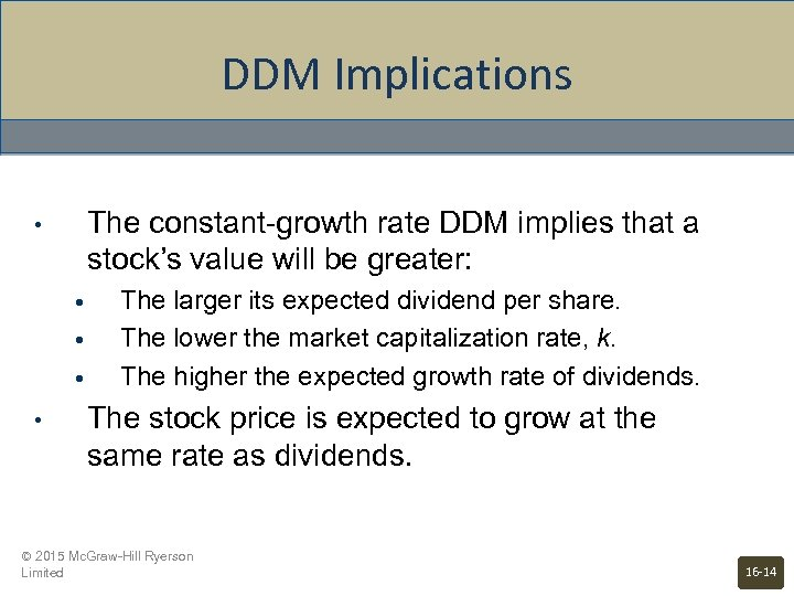 DDM Implications The constant-growth rate DDM implies that a stock's value will be greater: