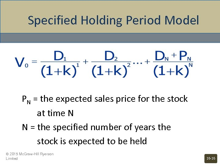 Specified Holding Period Model PN = the expected sales price for the stock at