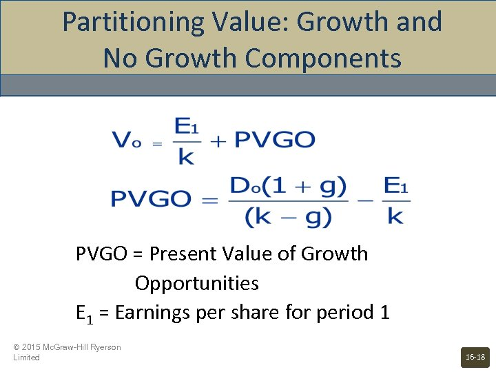 Partitioning Value: Growth and No Growth Components PVGO = Present Value of Growth Opportunities