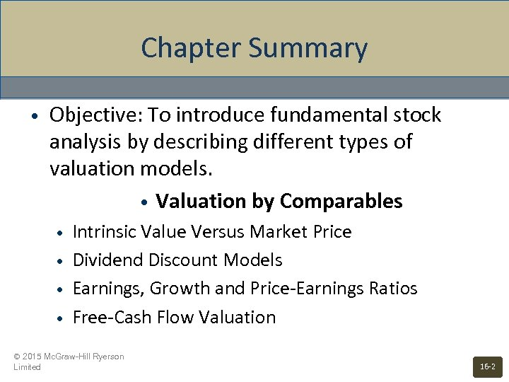 Chapter Summary • Objective: To introduce fundamental stock analysis by describing different types of