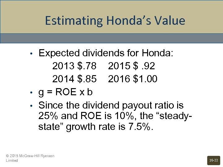 Estimating Honda's Value • • • Expected dividends for Honda: 2013 $. 78 2015