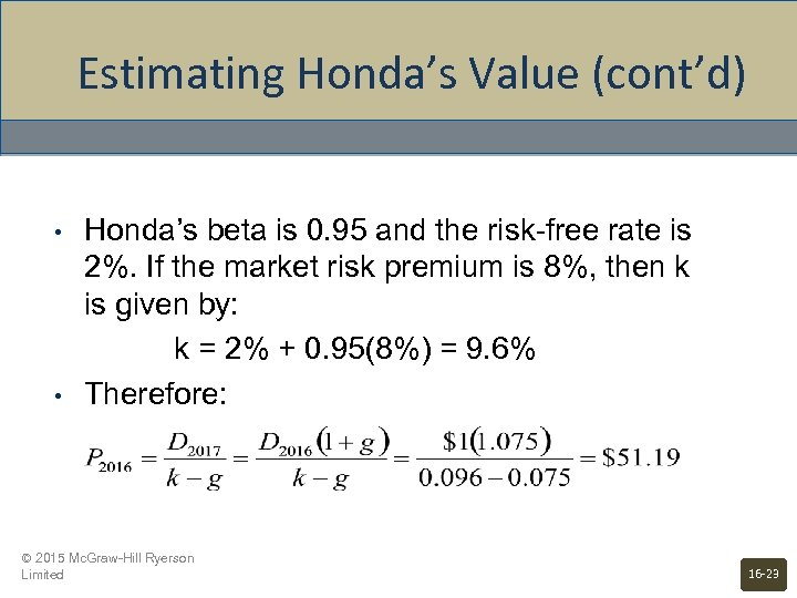 Estimating Honda's Value (cont'd) • • Honda's beta is 0. 95 and the risk-free