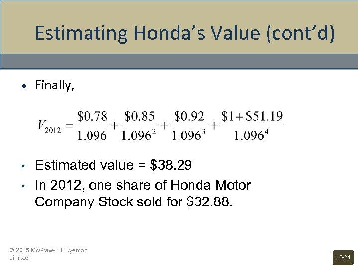 Estimating Honda's Value (cont'd) • Finally, • Estimated value = $38. 29 In 2012,
