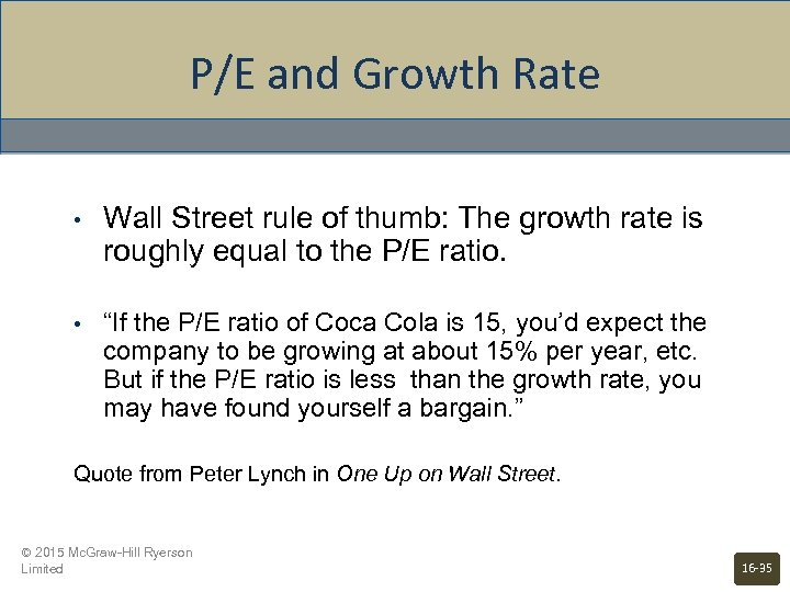 P/E and Growth Rate • Wall Street rule of thumb: The growth rate is