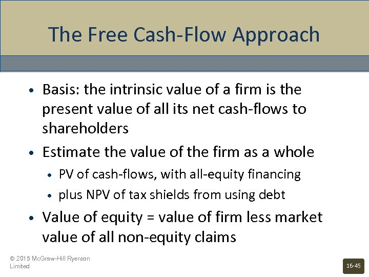 The Free Cash-Flow Approach • • Basis: the intrinsic value of a firm is