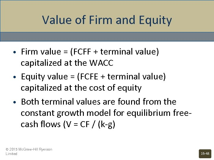 Value of Firm and Equity • • • Firm value = (FCFF + terminal