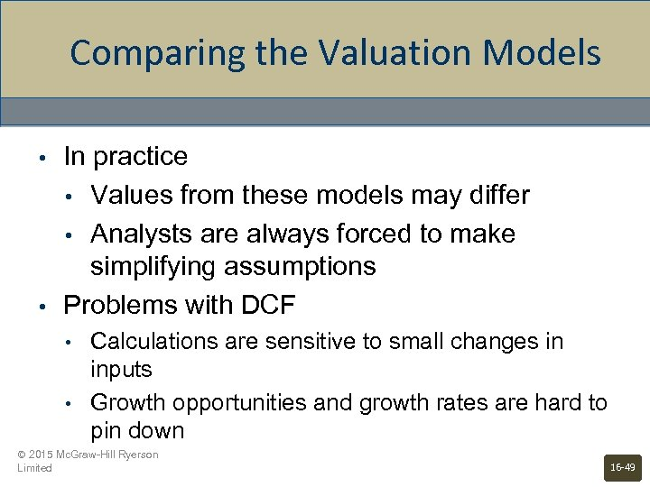 Comparing the Valuation Models • • In practice • Values from these models may