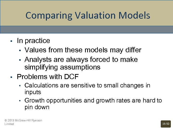 Comparing Valuation Models • • In practice • Values from these models may differ
