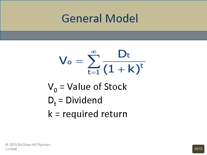 General Model V 0 = Value of Stock Dt = Dividend k = required