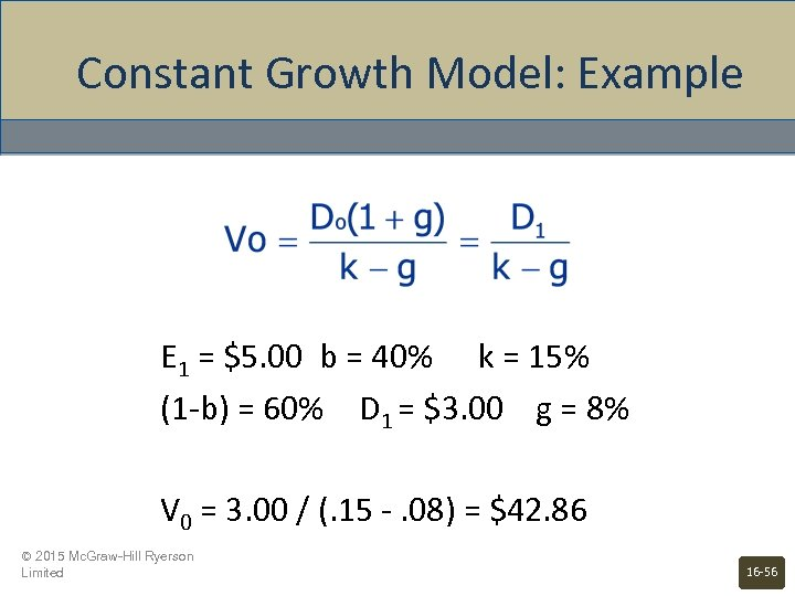 Constant Growth Model: Example E 1 = $5. 00 b = 40% k =