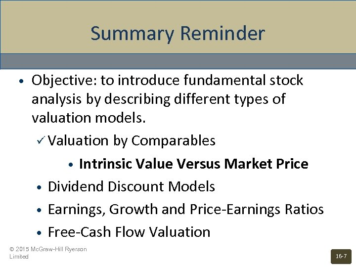 Summary Reminder • Objective: to introduce fundamental stock analysis by describing different types of