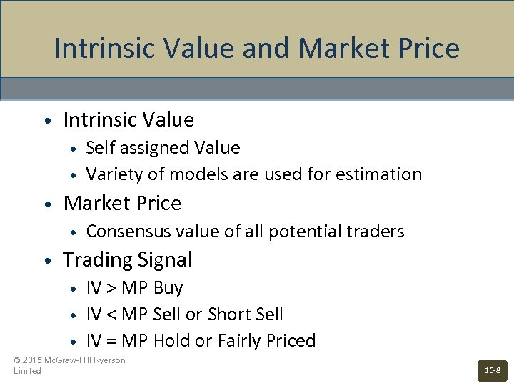 Intrinsic Value and Market Price • Intrinsic Value • • • Market Price •