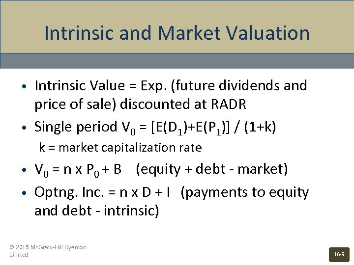 Intrinsic and Market Valuation • • Intrinsic Value = Exp. (future dividends and price