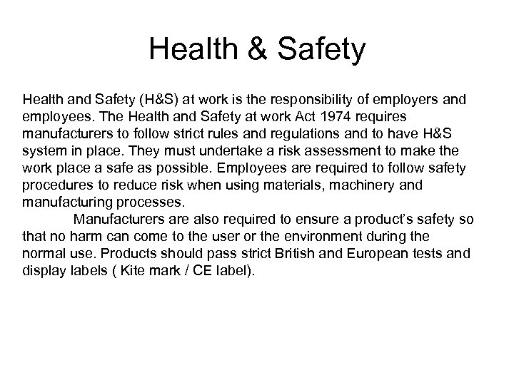 Health & Safety Health and Safety (H&S) at work is the responsibility of employers