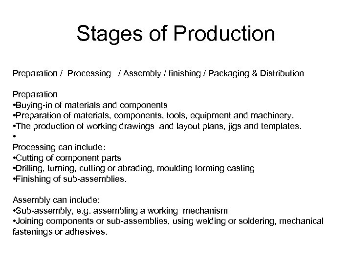 Stages of Production Preparation / Processing / Assembly / finishing / Packaging & Distribution