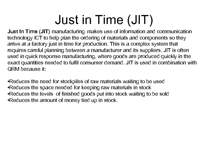 Just in Time (JIT) Just In Time (JIT) manufacturing makes use of information and
