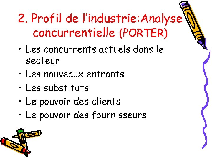 2. Profil de l'industrie: Analyse concurrentielle (PORTER) • Les concurrents actuels dans le secteur