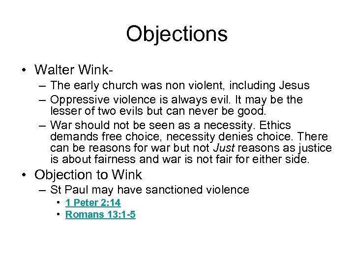 Objections • Walter Wink- – The early church was non violent, including Jesus –