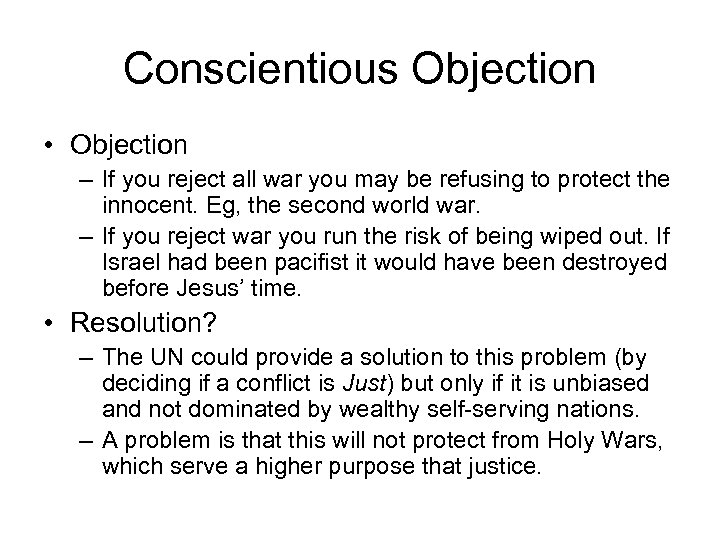 Conscientious Objection • Objection – If you reject all war you may be refusing