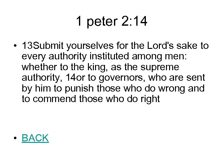 1 peter 2: 14 • 13 Submit yourselves for the Lord's sake to every