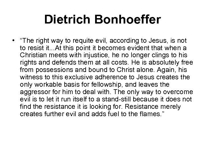 """Dietrich Bonhoeffer • """"The right way to requite evil, according to Jesus, is not"""