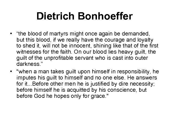 """Dietrich Bonhoeffer • """"the blood of martyrs might once again be demanded, but this"""
