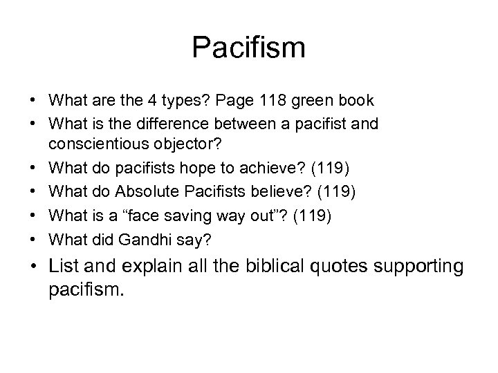 Pacifism • What are the 4 types? Page 118 green book • What is