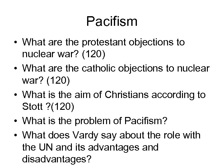 Pacifism • What are the protestant objections to nuclear war? (120) • What are
