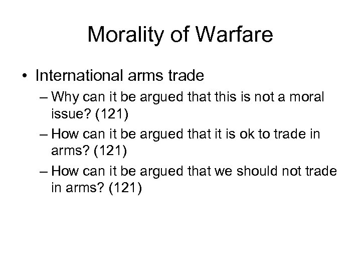 Morality of Warfare • International arms trade – Why can it be argued that