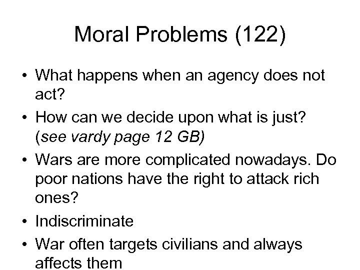 Moral Problems (122) • What happens when an agency does not act? • How