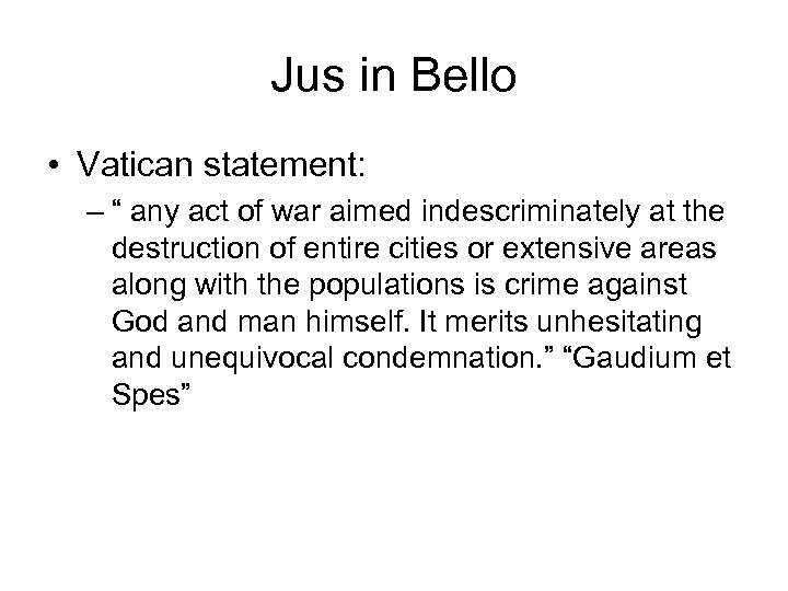 """Jus in Bello • Vatican statement: – """" any act of war aimed indescriminately"""