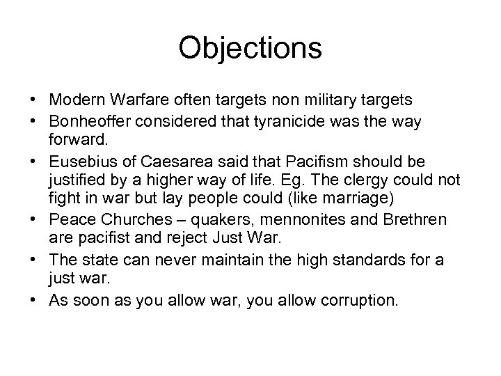 Objections • Modern Warfare often targets non military targets • Bonheoffer considered that tyranicide