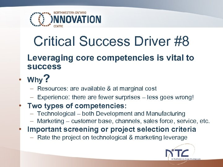 Critical Success Driver #8 Leveraging core competencies is vital to success • Why? –