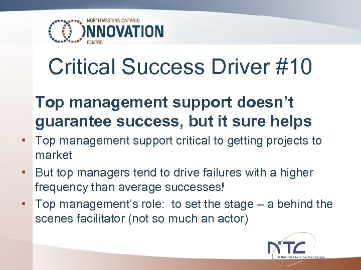 Critical Success Driver #10 Top management support doesn't guarantee success, but it sure helps