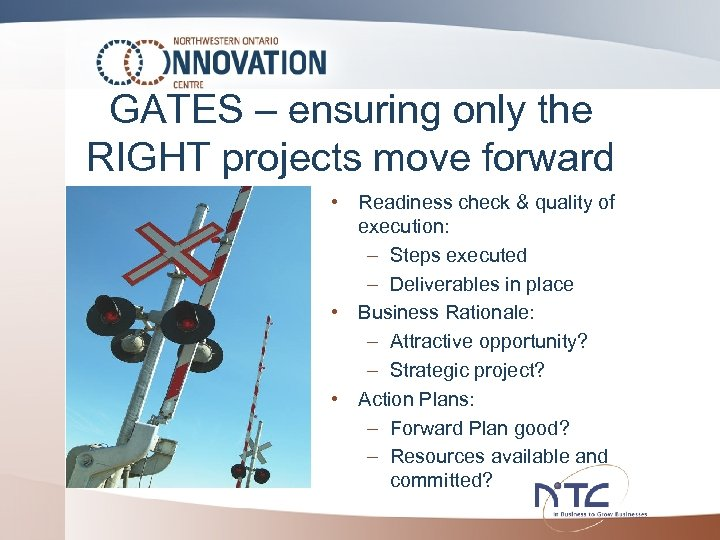 GATES – ensuring only the RIGHT projects move forward • Readiness check & quality