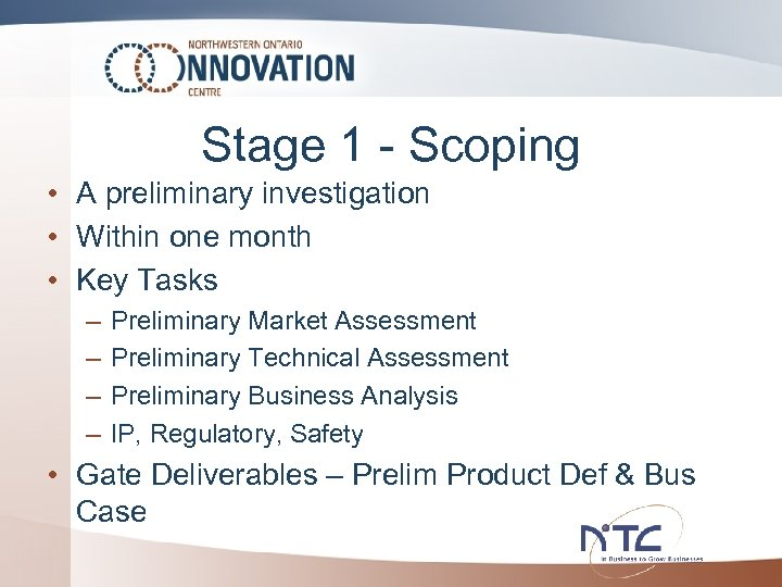 Stage 1 - Scoping • A preliminary investigation • Within one month • Key