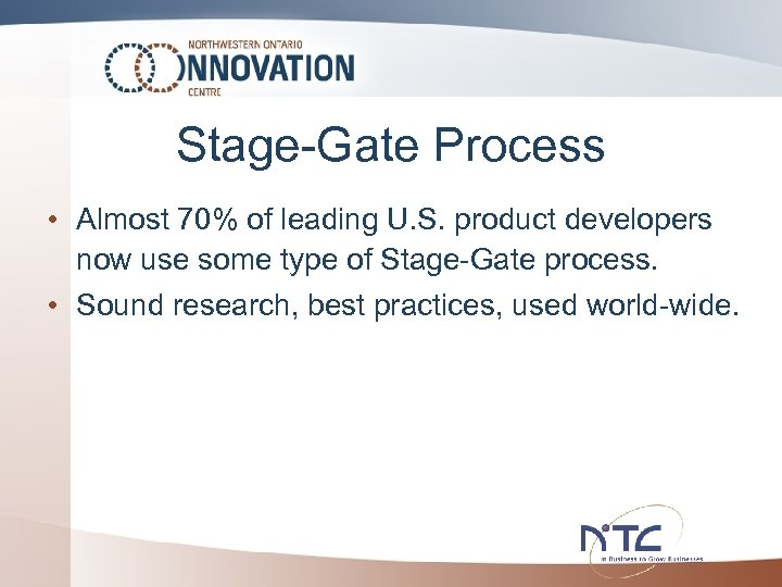 Stage-Gate Process • Almost 70% of leading U. S. product developers now use some