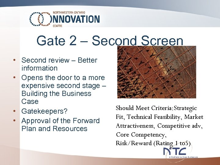 Gate 2 – Second Screen • Second review – Better information • Opens the
