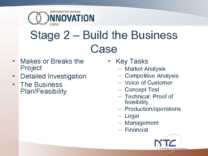 Stage 2 – Build the Business Case • Makes or Breaks the Project •