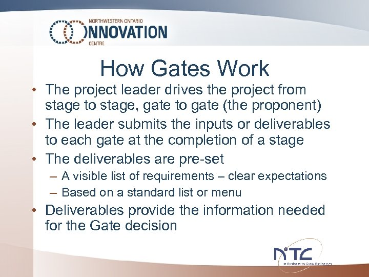 How Gates Work • The project leader drives the project from stage to stage,